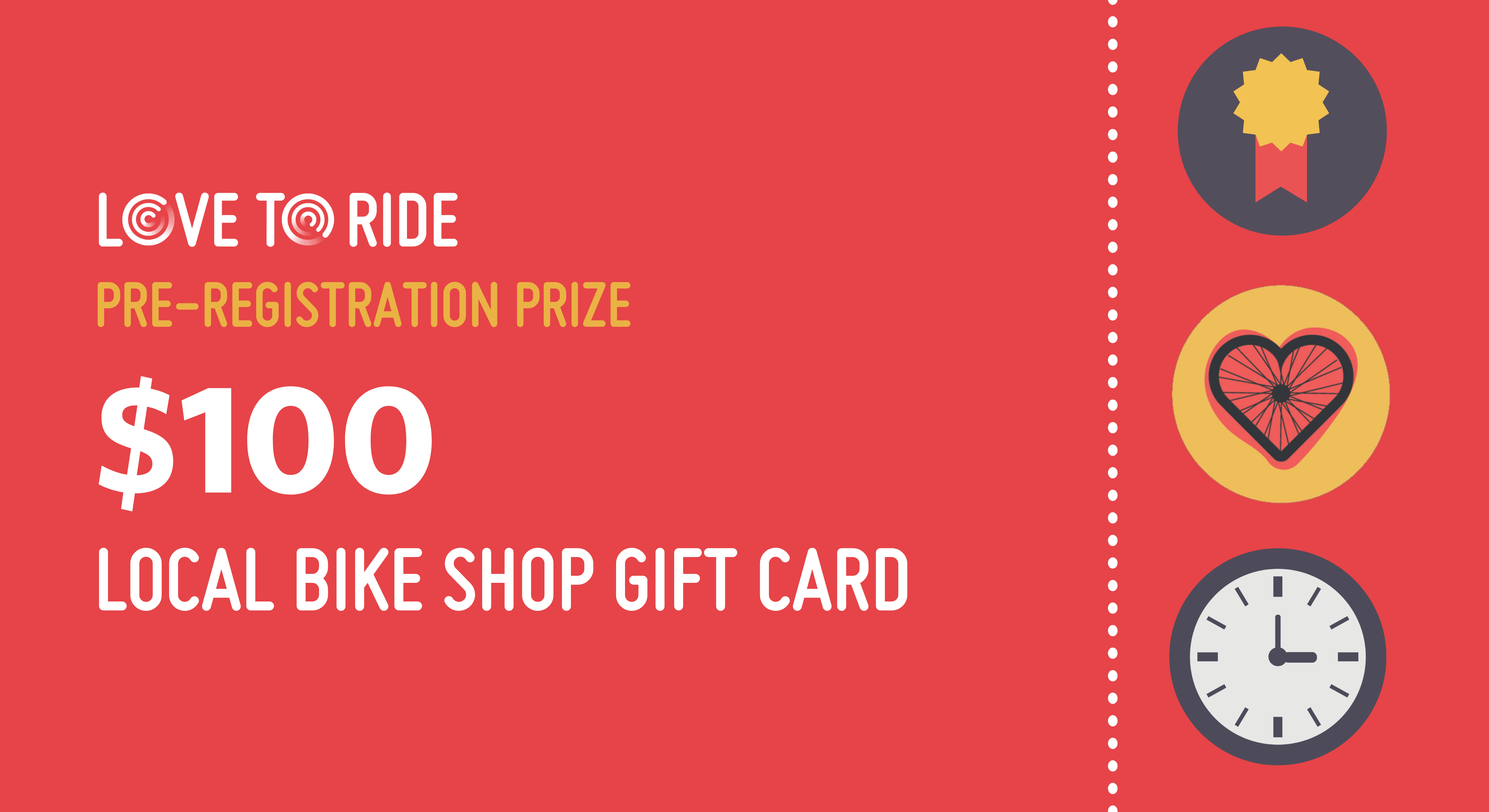 A graphic of a red gift card. The text says 'Love to Ride. Pre-registration prize. $100 local bike shop gift card'