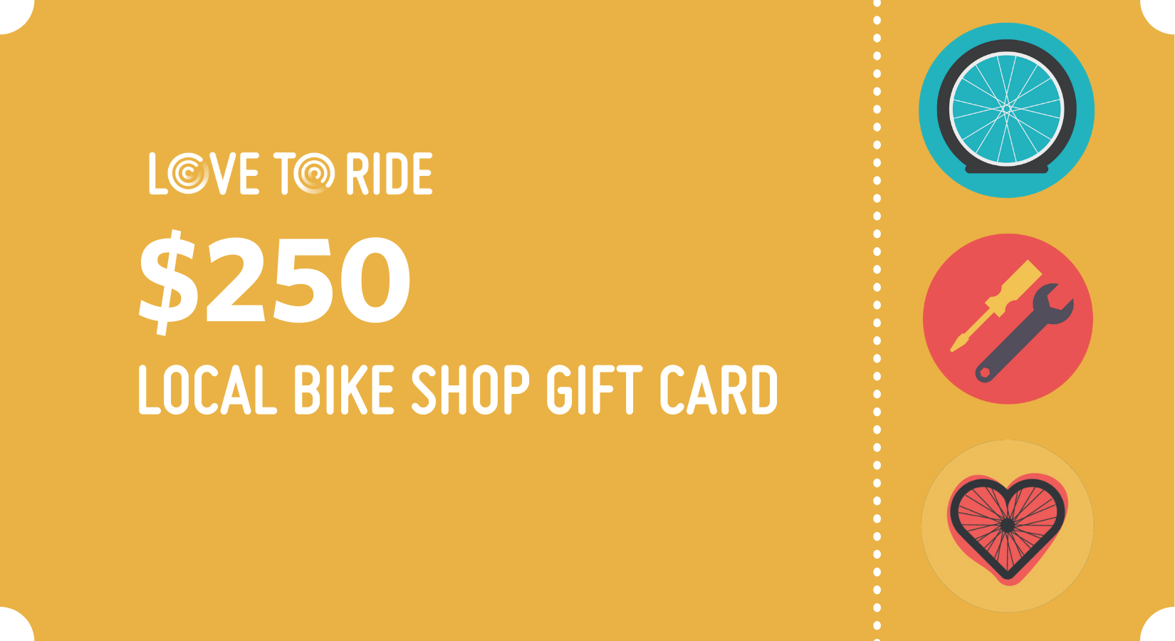 A graphic of a yellow gift card. The text says 'Love to Ride. $250 local bike shop gift card'