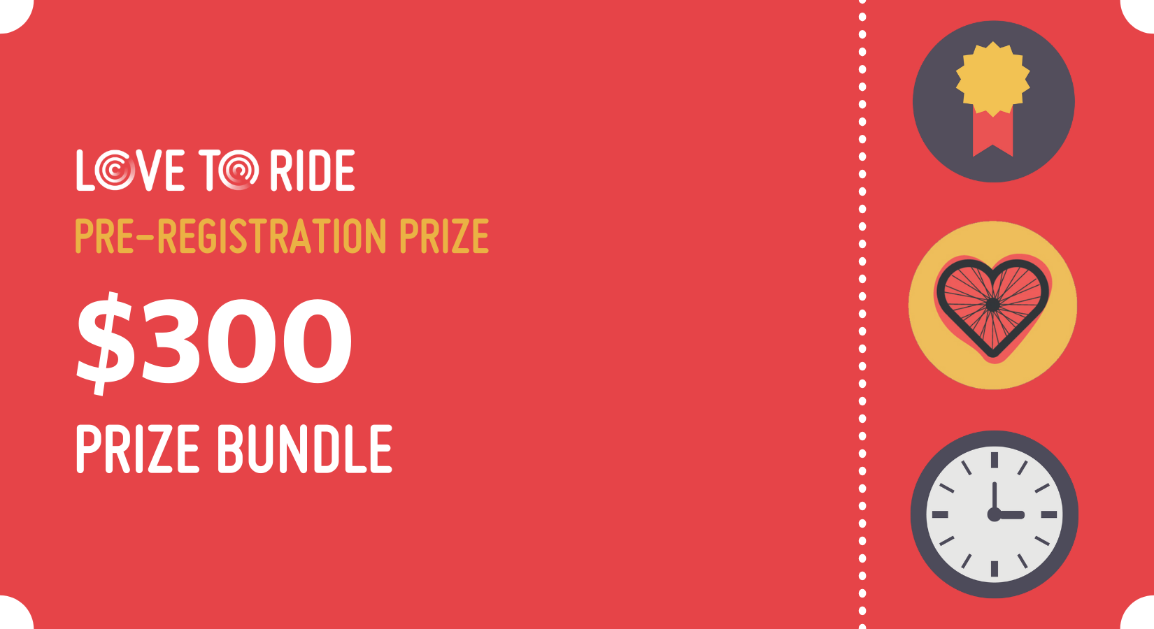 Graphic with the text: Love to Ride Pre-registration prize $300 prize bundle