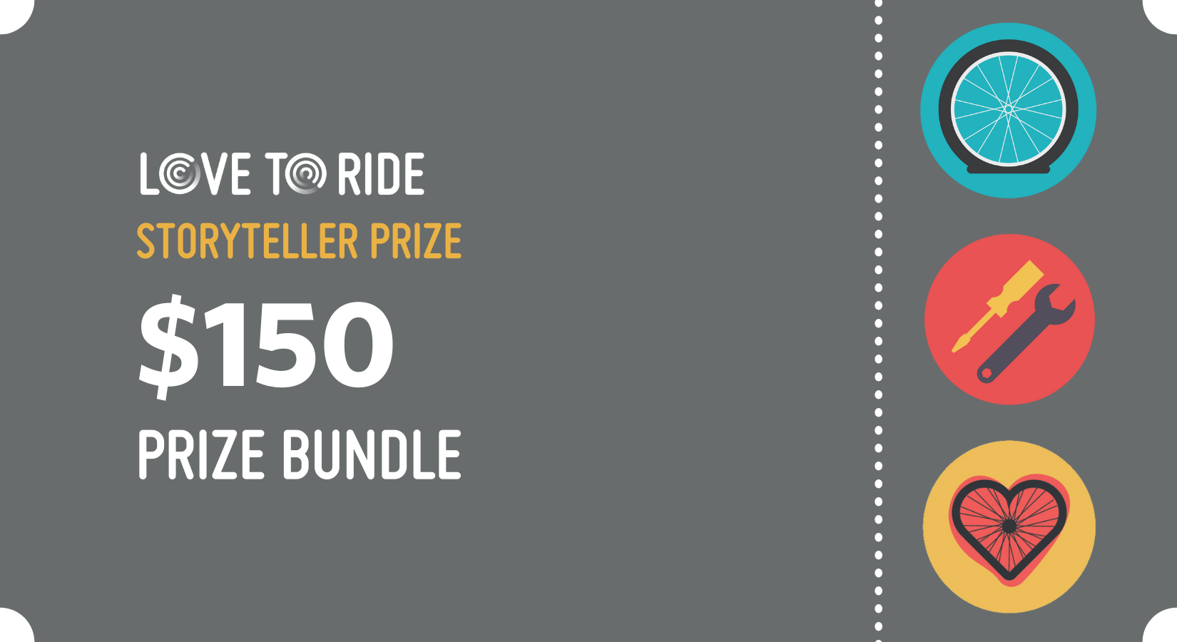 Graphic with the text: Love to Ride Storyteller prize $150 prize bundle