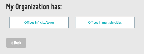 A screenshot showing two options underneath 'my organization has' - these are 'offices in 1 city/town', and 'offices in multiple cities'