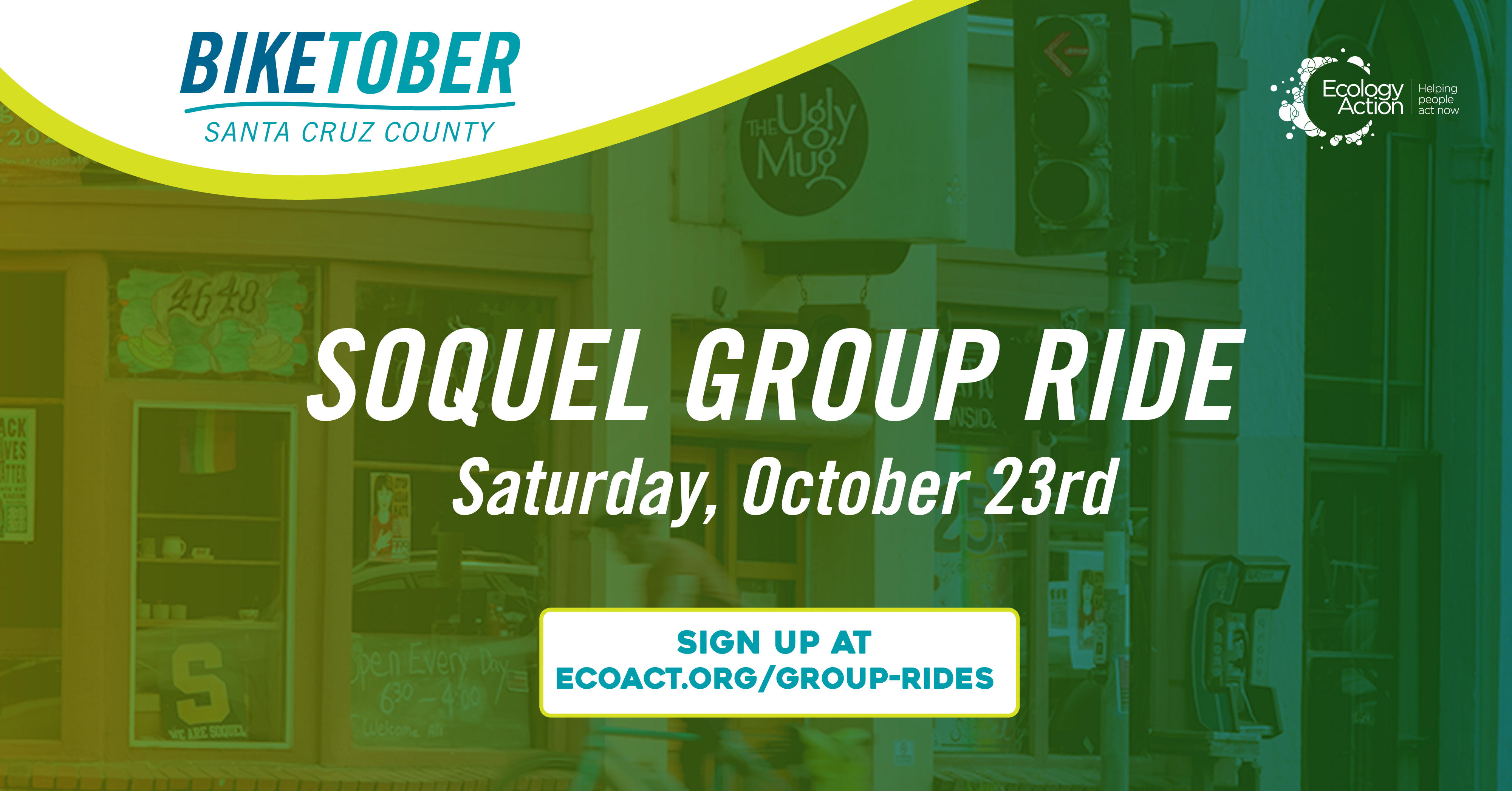 Biketober Santa Cruz County social media post picturing a street with shop windows. The window frames are different colours and the image has a green blue overlay theme. Text reads 'Soquel group ride Saturday, October 23rd'.