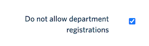 A screenshot of the 'do not allow department registrations' check box