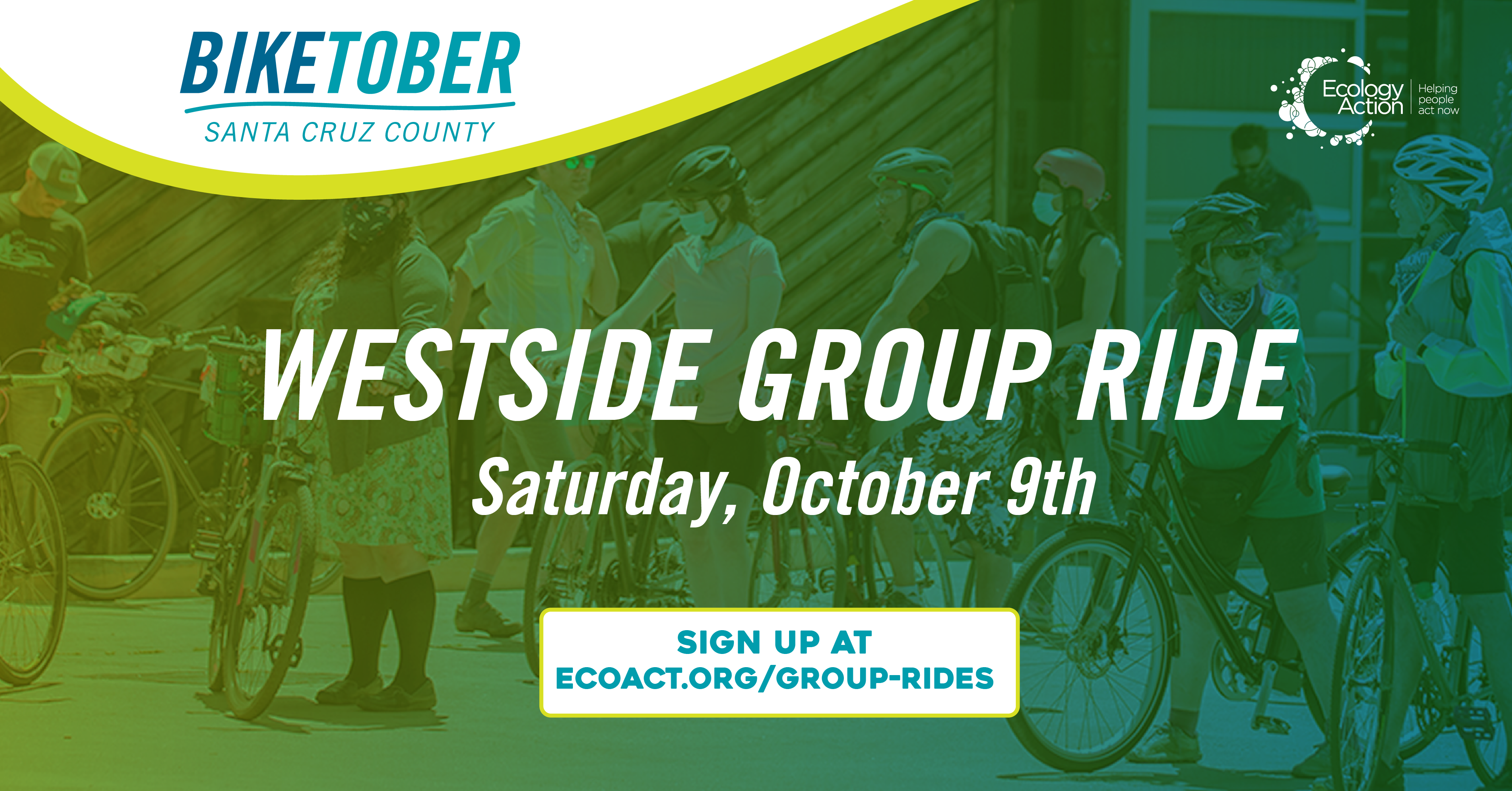 Biketober Santa Cruz County social media post with a community of bike riders standing with their bikes. They have helmets on and the image has a green blue overlay theme. Text reads 'Westside group ride Saturday, October 9th'.